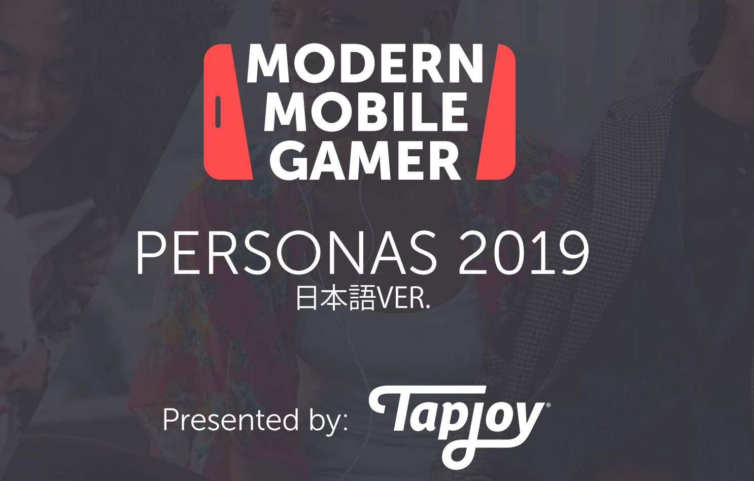 Modern Mobile Gamer Personas - Tapjoy report MAD//Picnic